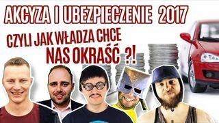 Akcyza i ubezpieczenia 2017 - czyli jak Władza chce nas okraść ?!