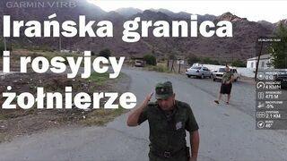 Irańska granica i rosyjścy żołnierze