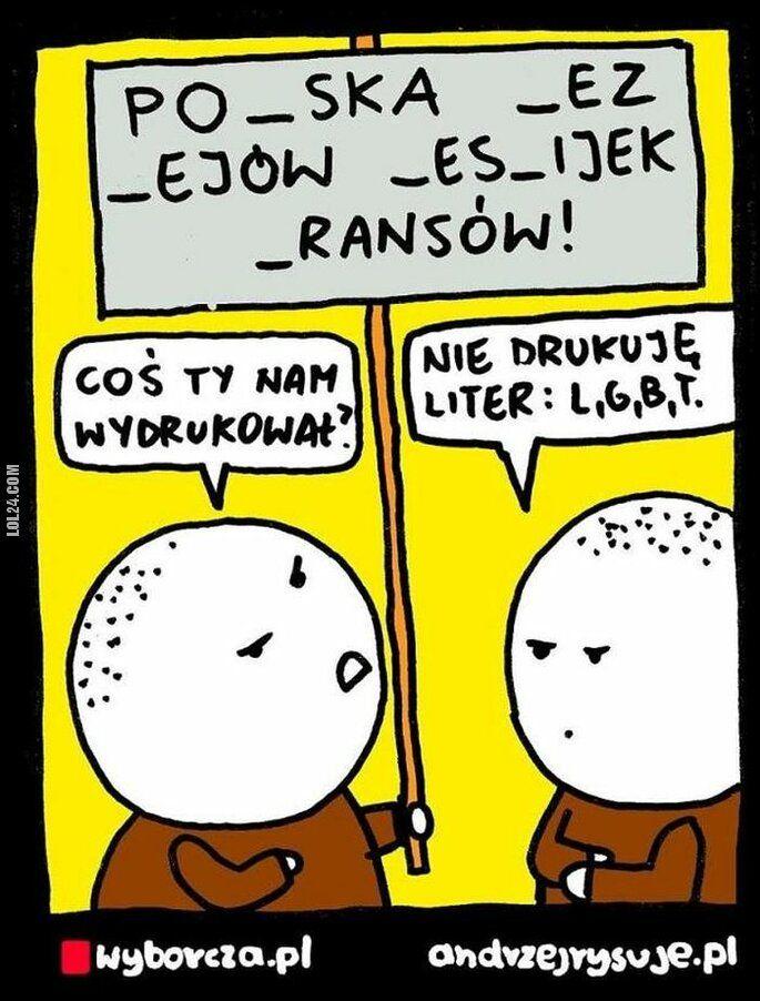 satyra : Nie drukuję liter, L,G,B,T.