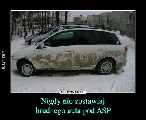 demotywator : Nie parkuj pod ASP