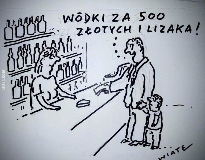 satyra : Wódki za 500 złotych i lizaka!