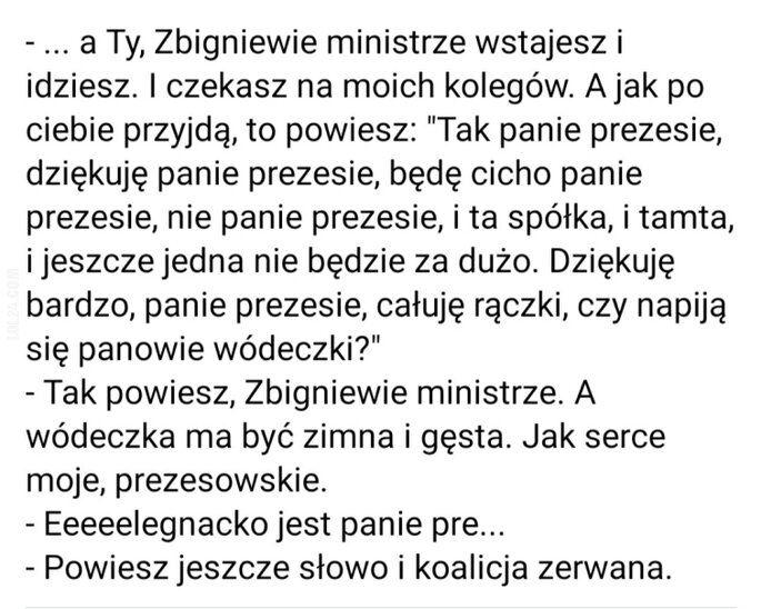 polityka : A ty, Zbigniewie ministrze...