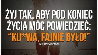 Żyj tak :)