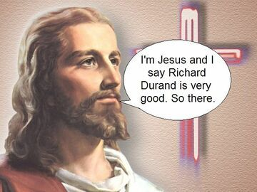 I'm Jesus and I say Richard Durand is very good. So there
