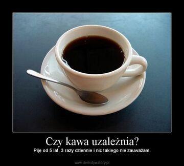 Czy kawa uzależnia?