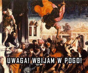 UWAGA! WBIJAM W PONGO!