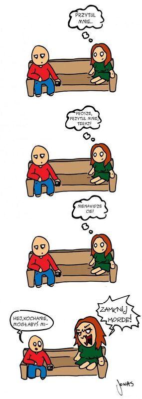 Kobieca logika - PRZYTUL MNIE...