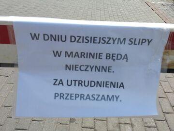 """""""W DNIU DZISIEJSZYM SLIPY W MARINIE BĘDĄ NIECZYNNE."""""""