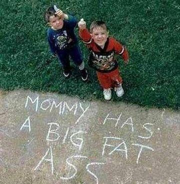 Mommy Has A Big Fat Ass