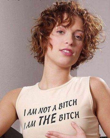 I Am Not A Bitch I Am THE Bitch
