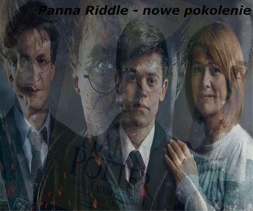 Panna Riddle - nowe pokolenie cz.1