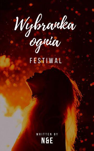 Wybranka ognia - Festiwal