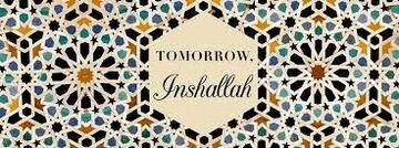 """Tomorrow, inshallah."" - cz.1."