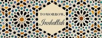 """Tomorrow, inshallah."" - cz.1."