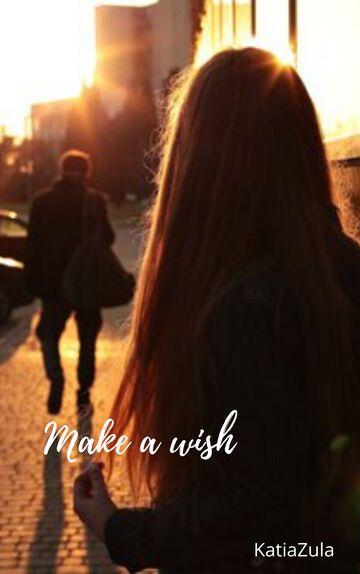 Make a wish. Prolog. Lipiec 2018