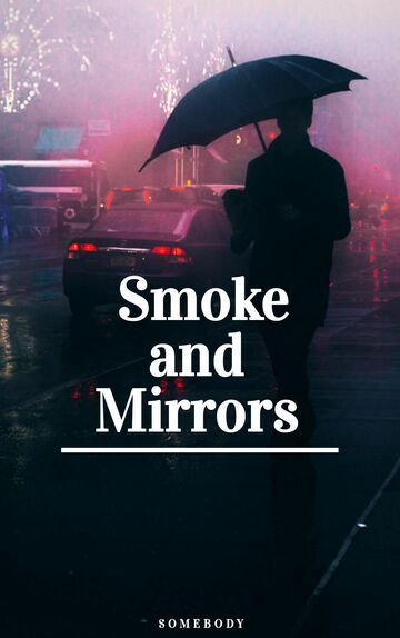 Smoke and mirrors 4