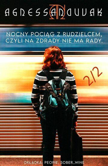 Nocny pociąg z rudzielcem, czyli na zdrady nie ma rady - wersja 2020 (2/2)
