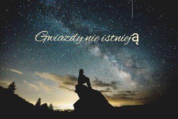 Gwiazdy nie istnieją cz. 3