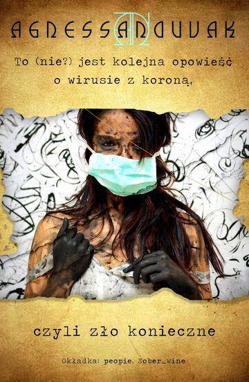 To (nie?) jest kolejna opowieść o wirusie z koroną, czyli zło konieczne