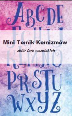 Mini-Tomik Komizmów – ósmy zbiór fars wszelakich