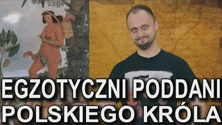 Egzotyczni poddani polskiego króla. Historia Bez Cenzury