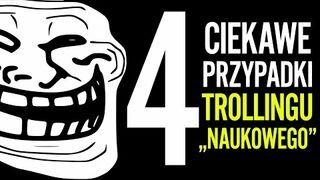 4 przypadki trollingu w świecie nauki   Ranking Naukowego Bełkotu #17
