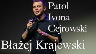 Błażej Krajewski - Patol, Ivona, Cejrowski, Linda - Stand-up