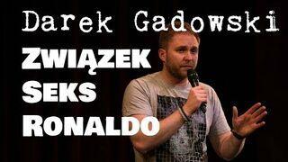 Darek Gadowski - Związek, seks i Ronaldo (Stand-up Polska)