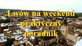 Lwów na weekend - praktyczny poradnik