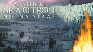 MC Sobieski - Gra o tron: Nocna straż ( GAME OF THRONES RAP )
