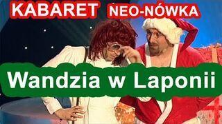 Kabaret Neo-Nówka - Wandzia w Laponii
