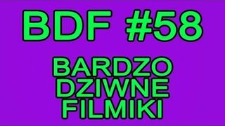 Bardzo dziwne filmiki #58