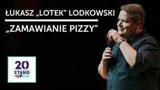 """ŁUKASZ """"LOTEK"""" LODKOWSKI - """"Zamawianie pizzy"""""""