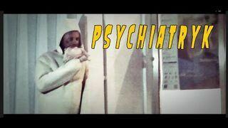 Psychiatryk - Myszka.TV