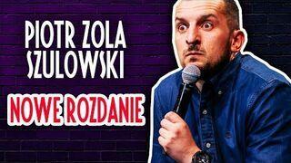 Piotr Zola Szulowski - Nowe rozdanie