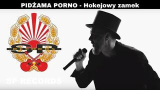 PIDŻAMA PORNO - Hokejowy zamek [OFFICIAL VIDEO]