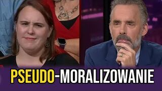 Jordan Peterson o pseudo-moralizatorskich aktywistach