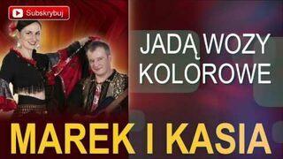 Marek i Kasia - Jadą wozy kolorowe (Cygańska biesiada)