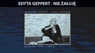 Edyta Geppert - Nie żałuję