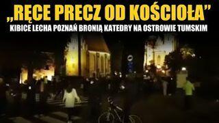 """""""RĘCE PRECZ OD KOŚCIOŁA"""" - kibice Lecha Poznań bronią Katedry na Ostrowie Tumskim 26.10.2020"""