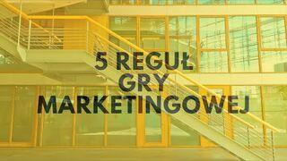 Marketing Internetowy! 5 Reguł Gry Marketingowej…