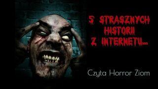 5 strasznych historii z internetu