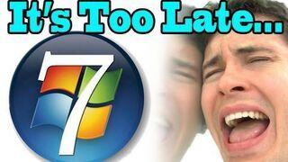 Za późno na Windows 7