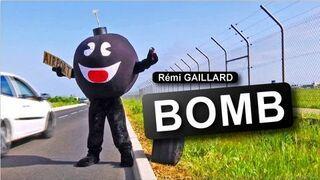 Bomb (Rémi Gaillard)