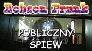 Publiczny śpiew - BobsonPrank