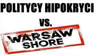 """Politycy, Społeczeństwo, Hipokryci vs Warsaw Shore """"Ekipa z Warszawy"""""""