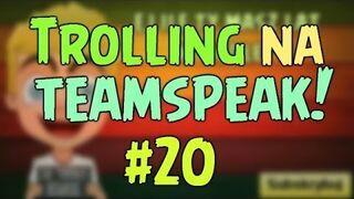 Trolling na Teamspeak #20: Bo mistrz trollingu jest tylko jeden /Kacper