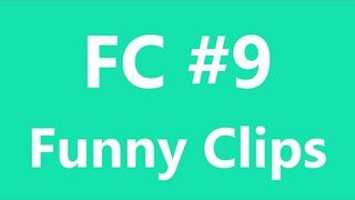 FC - Funny Clips #9