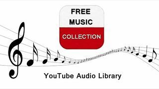 FREE MUSIC COLLECTION | YouTube Audio Library
