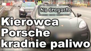 Kierowca Porsche kradnie paliwo na stacji